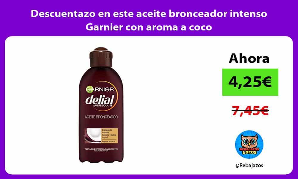 Descuentazo en este aceite bronceador intenso Garnier con aroma a coco
