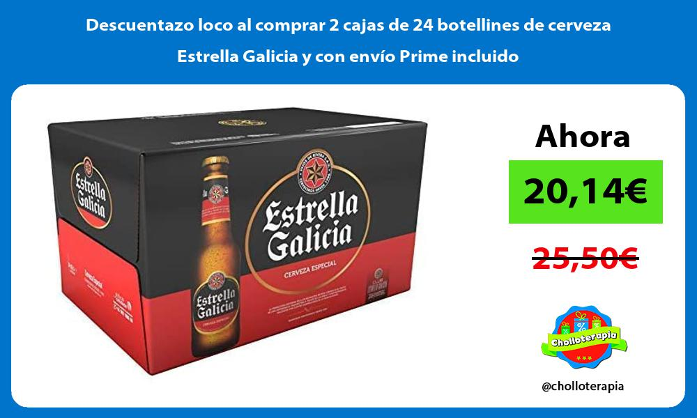 Descuentazo loco al comprar 2 cajas de 24 botellines de cerveza Estrella Galicia y con envio Prime incluido