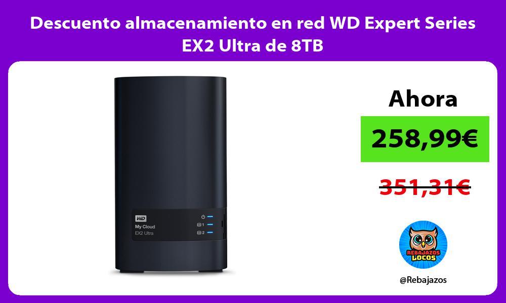 Descuento almacenamiento en red WD Expert Series EX2 Ultra de 8TB