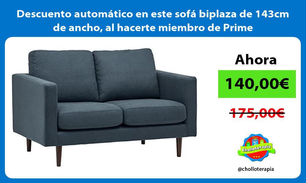 Descuento automatico en este sofa biplaza de 143cm de ancho al hacerte miembro de Prime