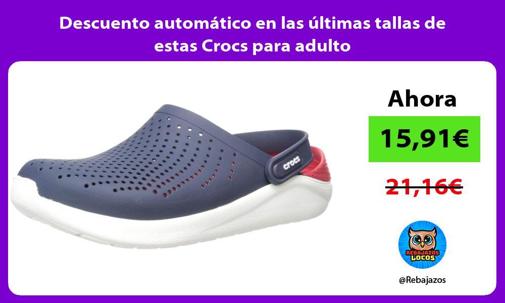 Descuento automatico en las ultimas tallas de estas Crocs para adulto