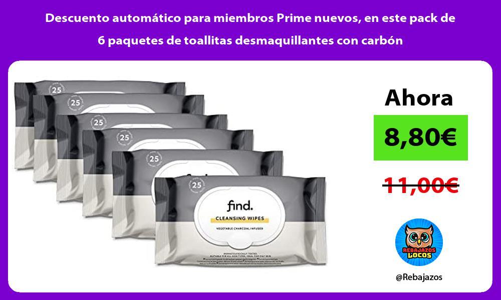 Descuento automatico para miembros Prime nuevos en este pack de 6 paquetes de toallitas desmaquillantes con carbon