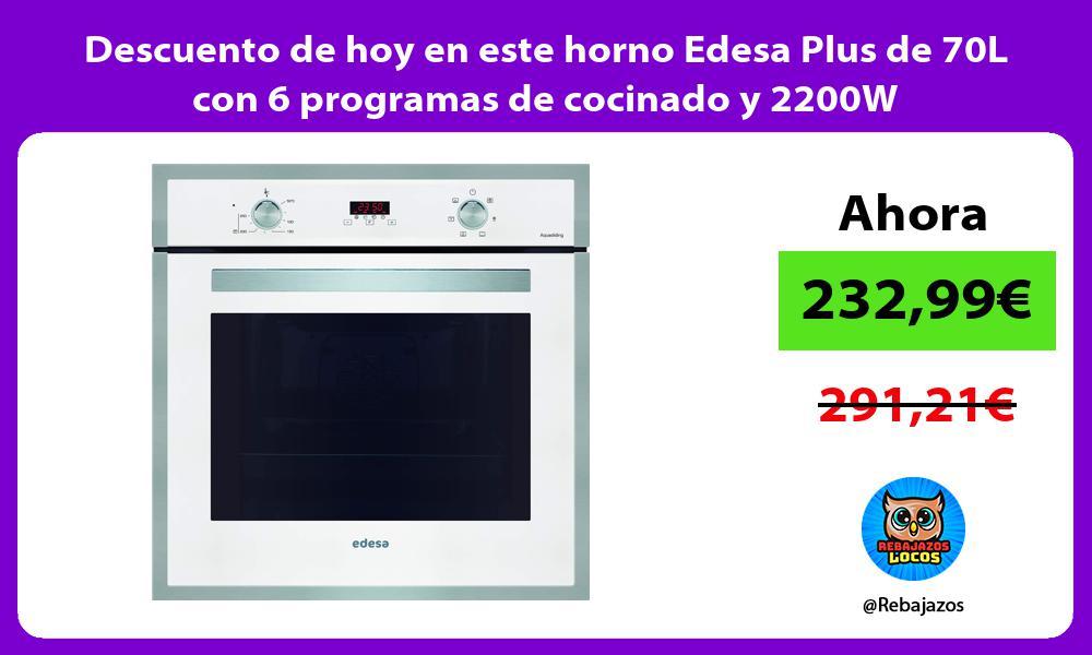 Descuento de hoy en este horno Edesa Plus de 70L con 6 programas de cocinado y 2200W