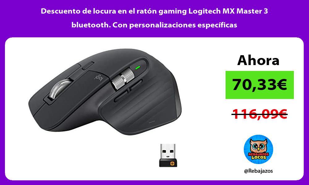 Descuento de locura en el raton gaming Logitech MX Master 3 bluetooth Con personalizaciones especificas