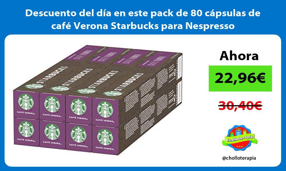 Descuento del dia en este pack de 80 capsulas de cafe Verona Starbucks para Nespresso
