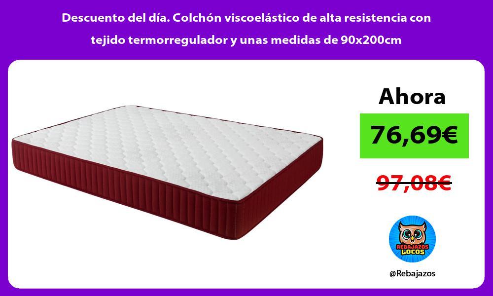 Descuento del dia Colchon viscoelastico de alta resistencia con tejido termorregulador y unas medidas de 90x200cm