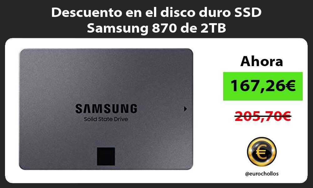 Descuento en el disco duro SSD Samsung 870 de 2TB