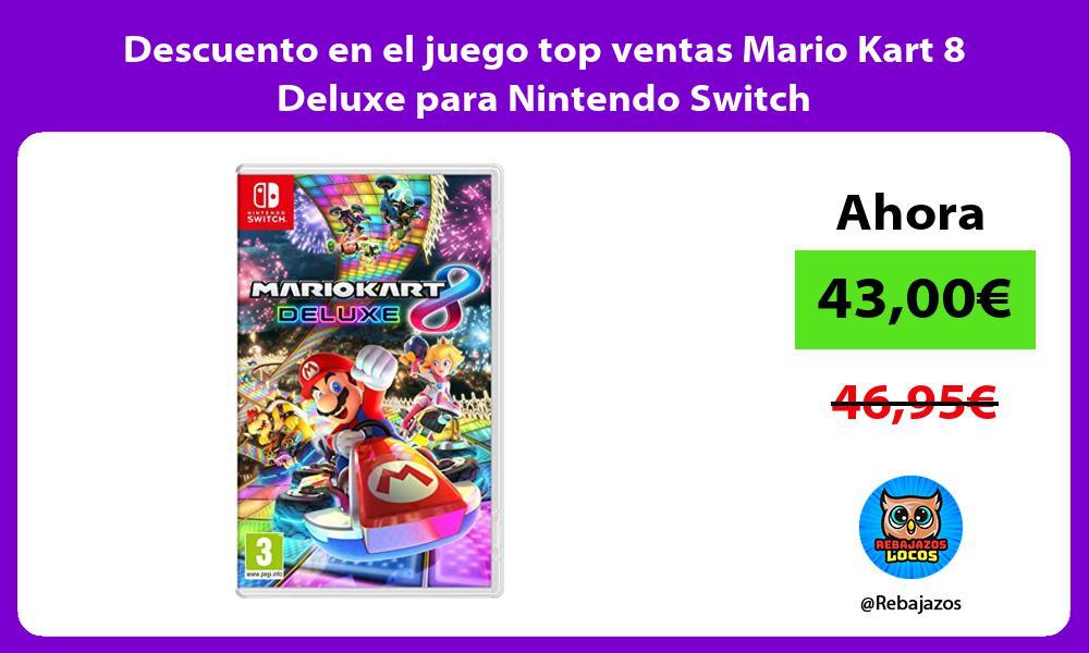 Descuento en el juego top ventas Mario Kart 8 Deluxe para Nintendo Switch