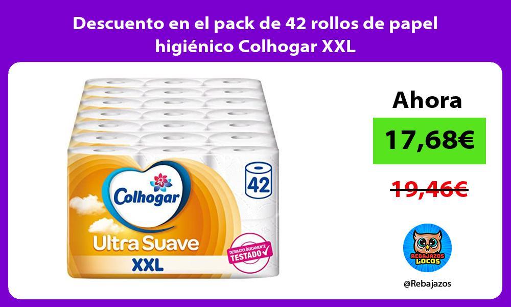 Descuento en el pack de 42 rollos de papel higienico Colhogar XXL