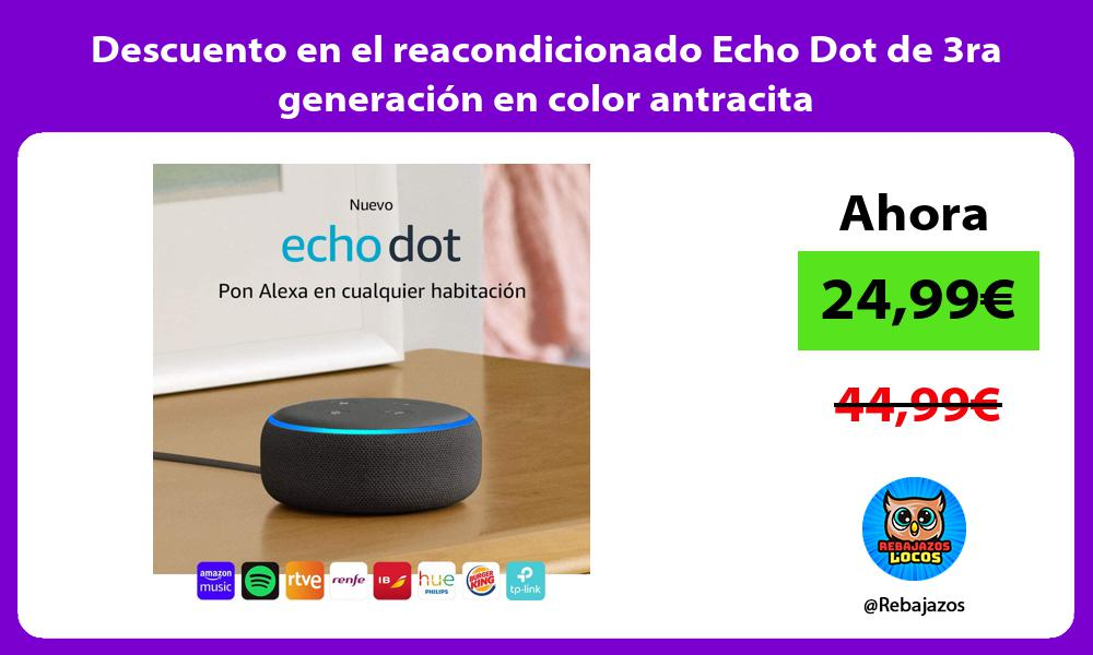 Descuento en el reacondicionado Echo Dot de 3ra generacion en color antracita
