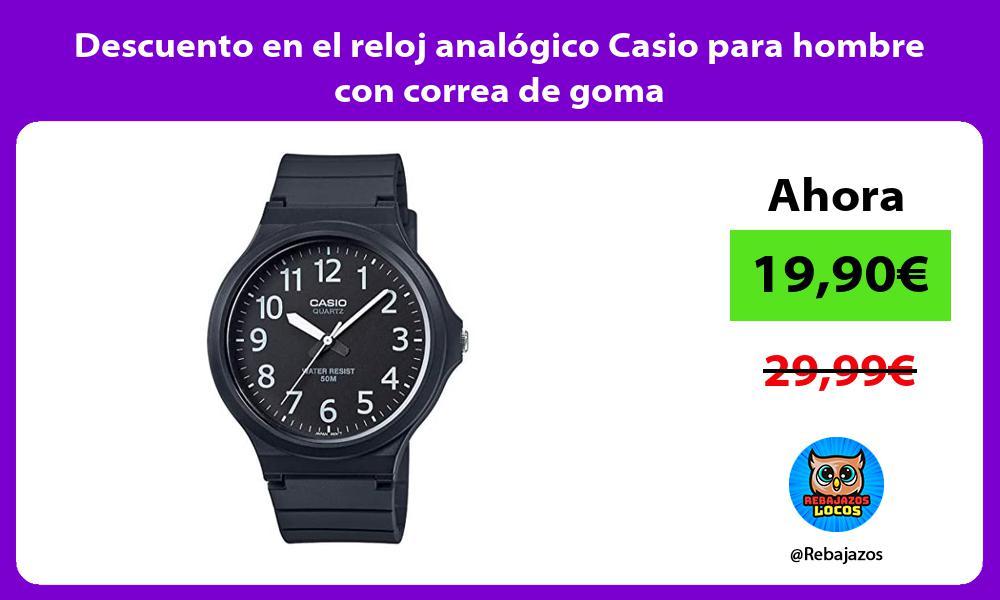 Descuento en el reloj analogico Casio para hombre con correa de goma