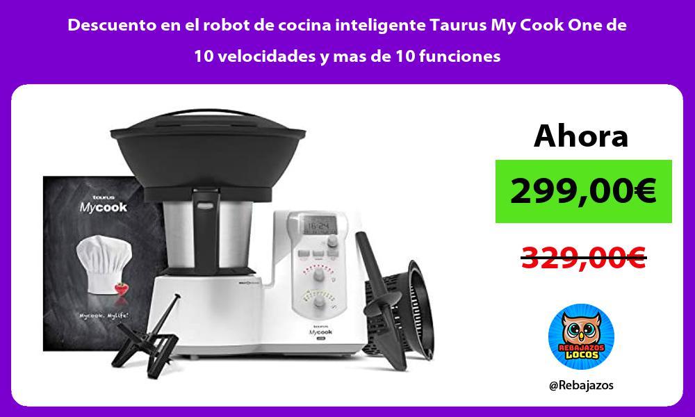 Descuento en el robot de cocina inteligente Taurus My Cook One de 10 velocidades y mas de 10 funciones