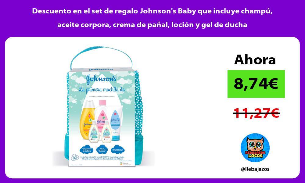Descuento en el set de regalo Johnsons Baby que incluye champu aceite corpora crema de panal locion y gel de ducha