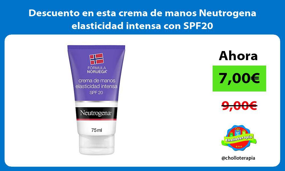 Descuento en esta crema de manos Neutrogena elasticidad intensa con SPF20