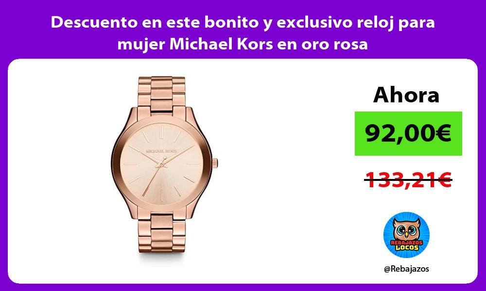 Descuento en este bonito y exclusivo reloj para mujer Michael Kors en oro rosa
