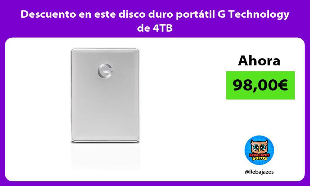 Descuento en este disco duro portatil G Technology de 4TB