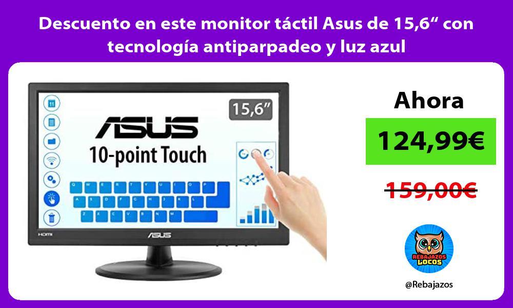 Descuento en este monitor tactil Asus de 156 con tecnologia antiparpadeo y luz azul