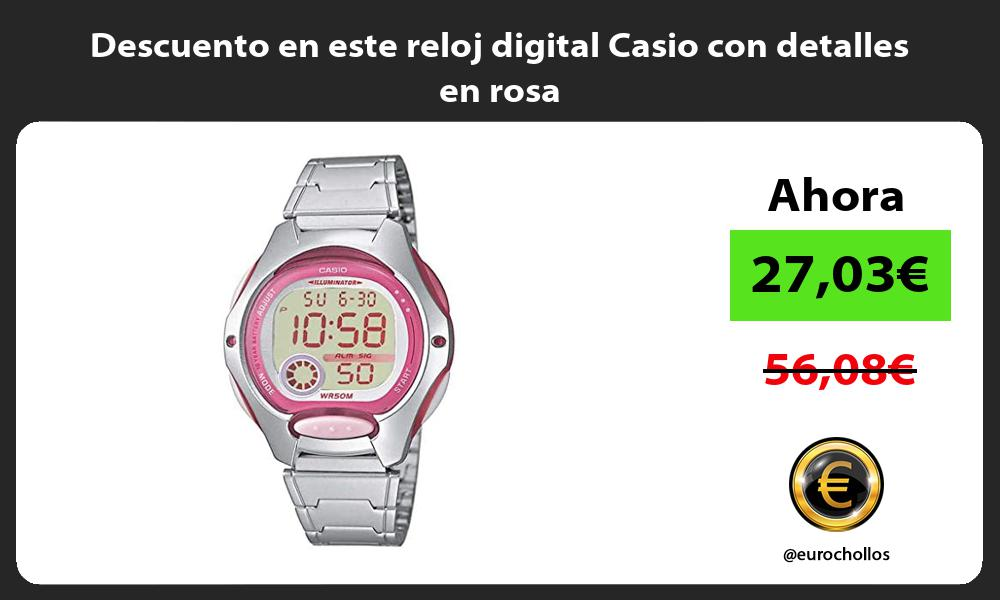 Descuento en este reloj digital Casio con detalles en rosa