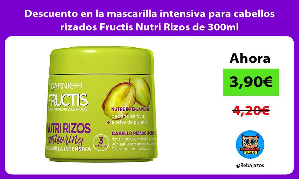 Descuento en la mascarilla intensiva para cabellos rizados Fructis Nutri Rizos de 300ml