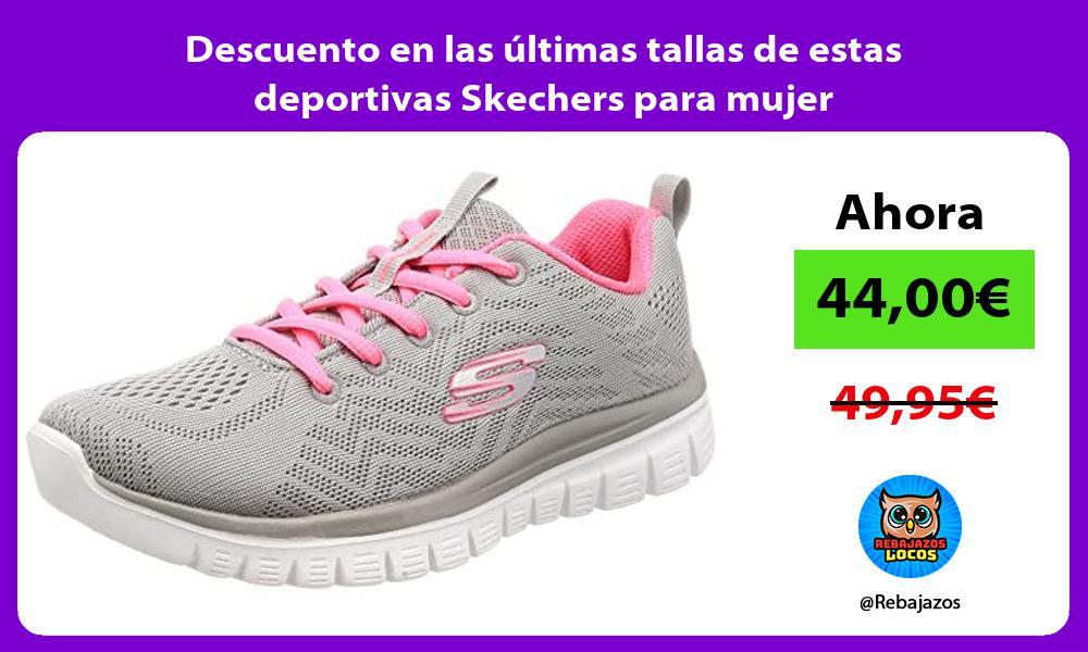 Descuento en las ultimas tallas de estas deportivas Skechers para mujer