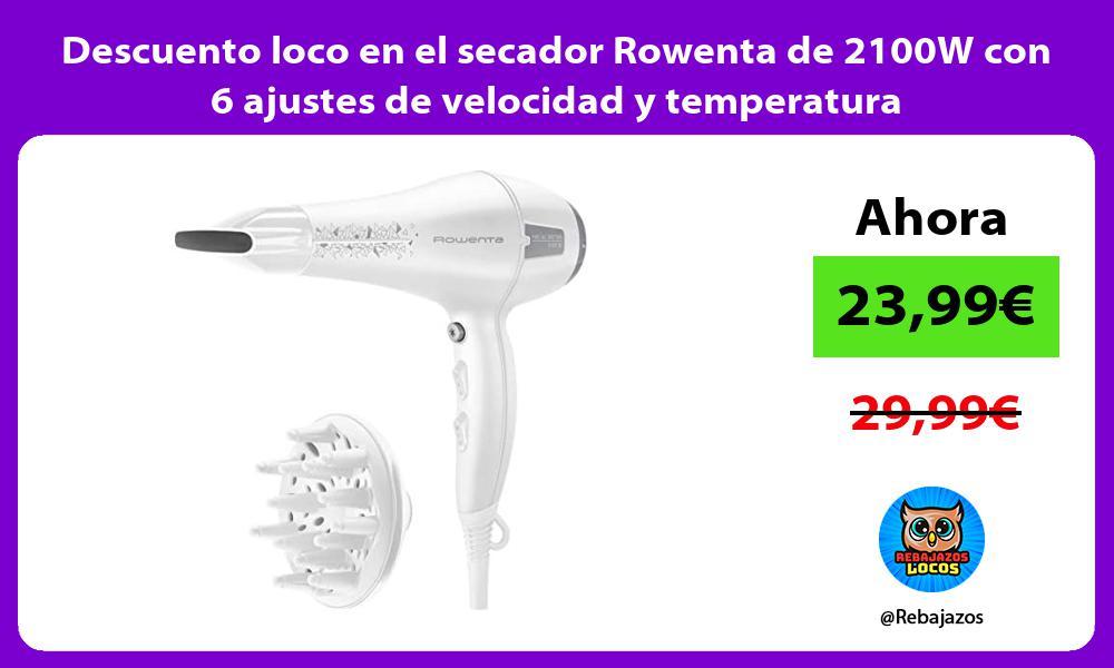 Descuento loco en el secador Rowenta de 2100W con 6 ajustes de velocidad y temperatura