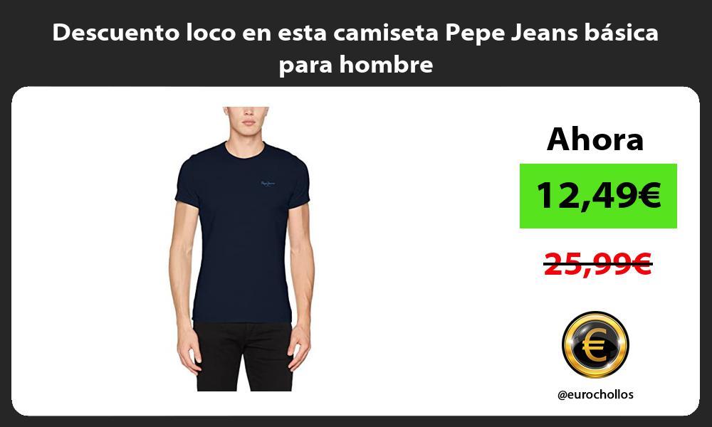Descuento loco en esta camiseta Pepe Jeans basica para hombre