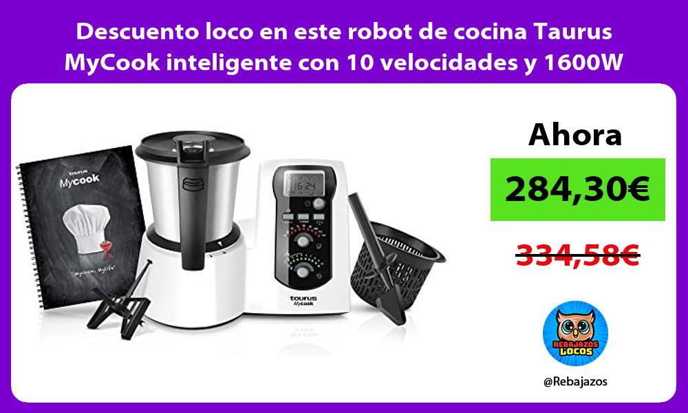 Descuento loco en este robot de cocina Taurus MyCook inteligente con 10 velocidades y 1600W
