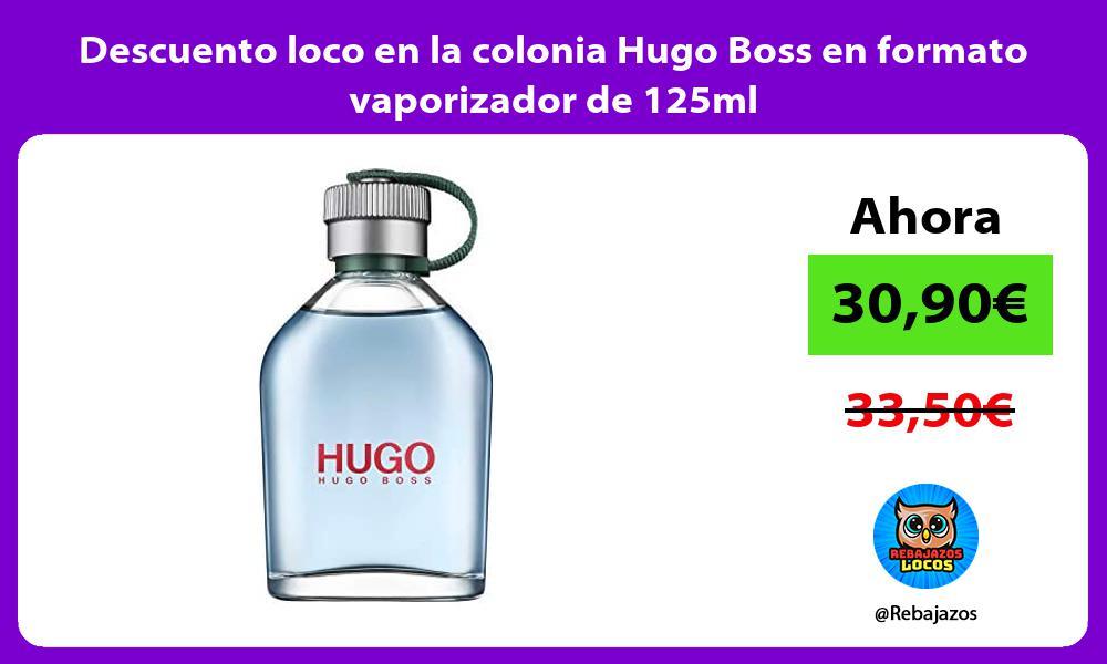 Descuento loco en la colonia Hugo Boss en formato vaporizador de 125ml