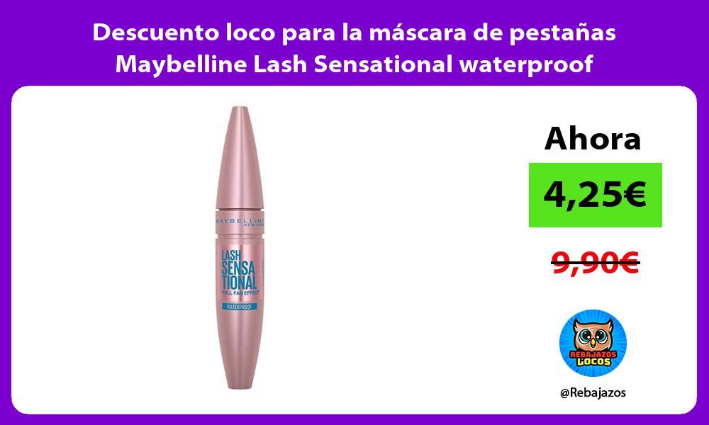 Descuento loco para la mascara de pestanas Maybelline Lash Sensational waterproof