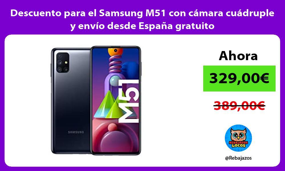 Descuento para el Samsung M51 con camara cuadruple y envio desde Espana gratuito