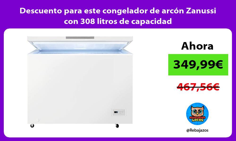 Descuento para este congelador de arcon Zanussi con 308 litros de capacidad