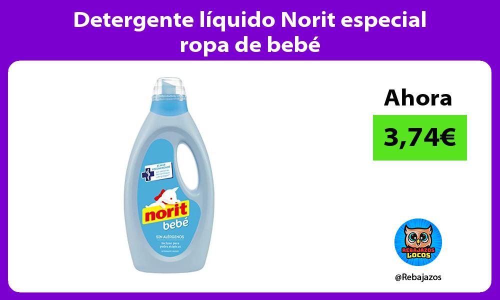 Detergente liquido Norit especial ropa de bebe