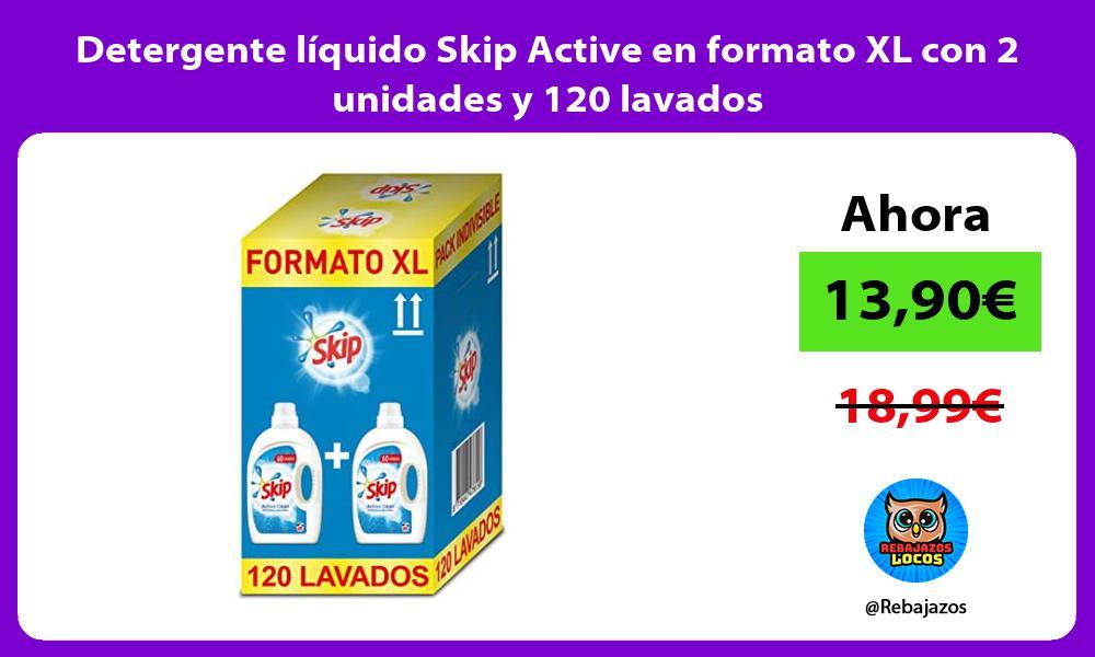 Detergente liquido Skip Active en formato XL con 2 unidades y 120 lavados
