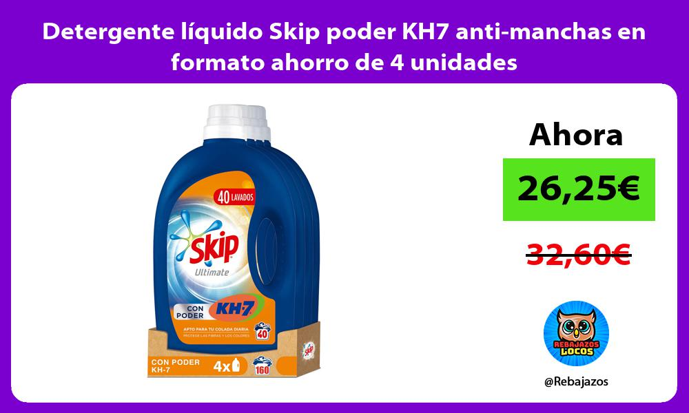 Detergente liquido Skip poder KH7 anti manchas en formato ahorro de 4 unidades