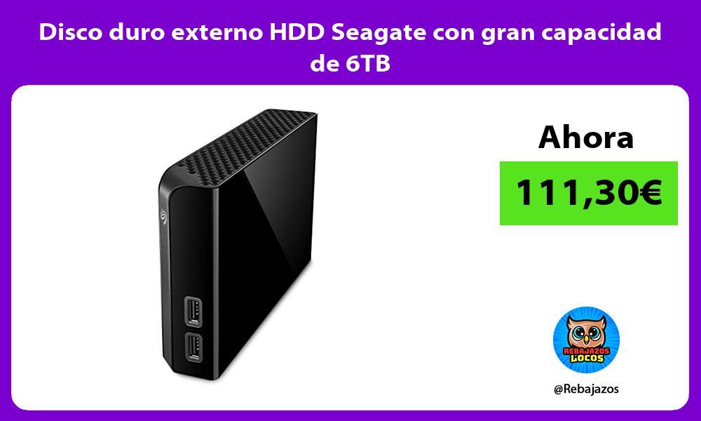 Disco duro externo HDD Seagate con gran capacidad de 6TB