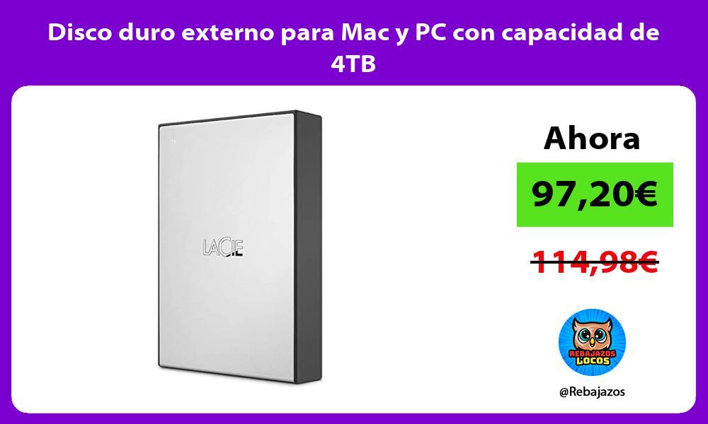 Disco duro externo para Mac y PC con capacidad de 4TB
