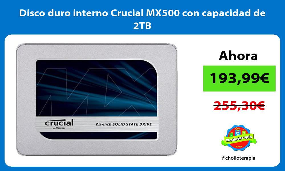 Disco duro interno Crucial MX500 con capacidad de 2TB