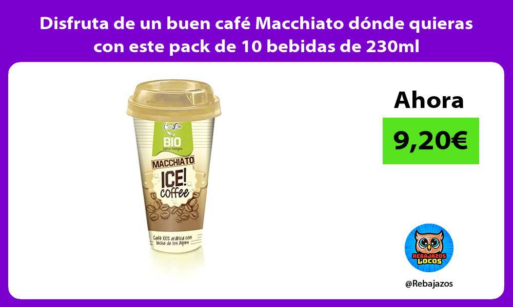 Disfruta de un buen cafe Macchiato donde quieras con este pack de 10 bebidas de 230ml