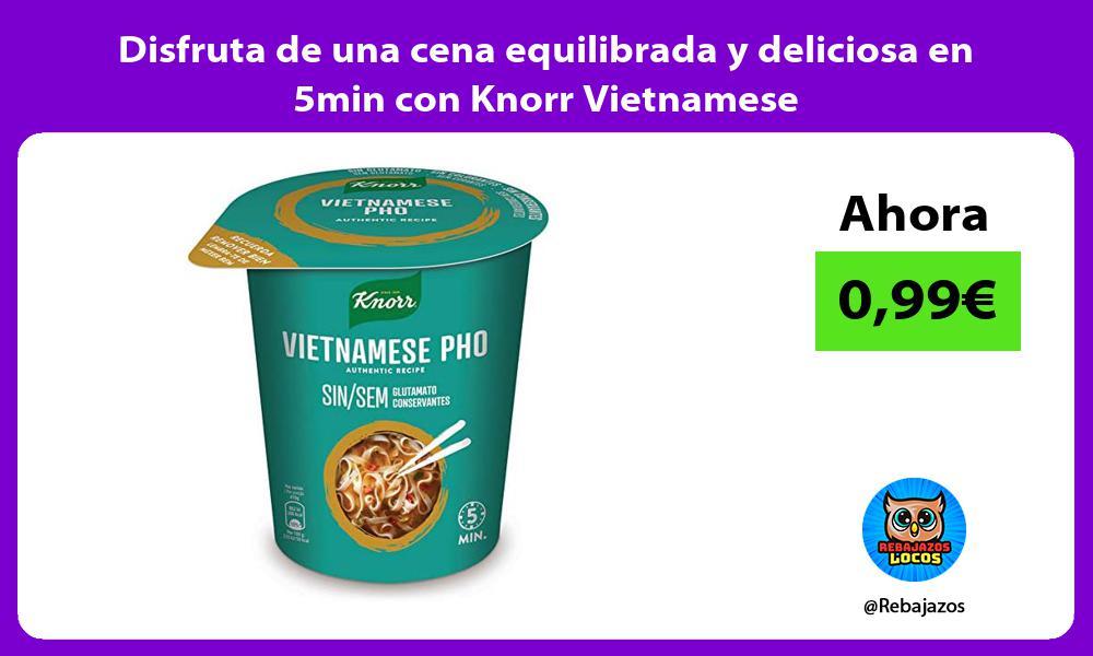 Disfruta de una cena equilibrada y deliciosa en 5min con Knorr Vietnamese