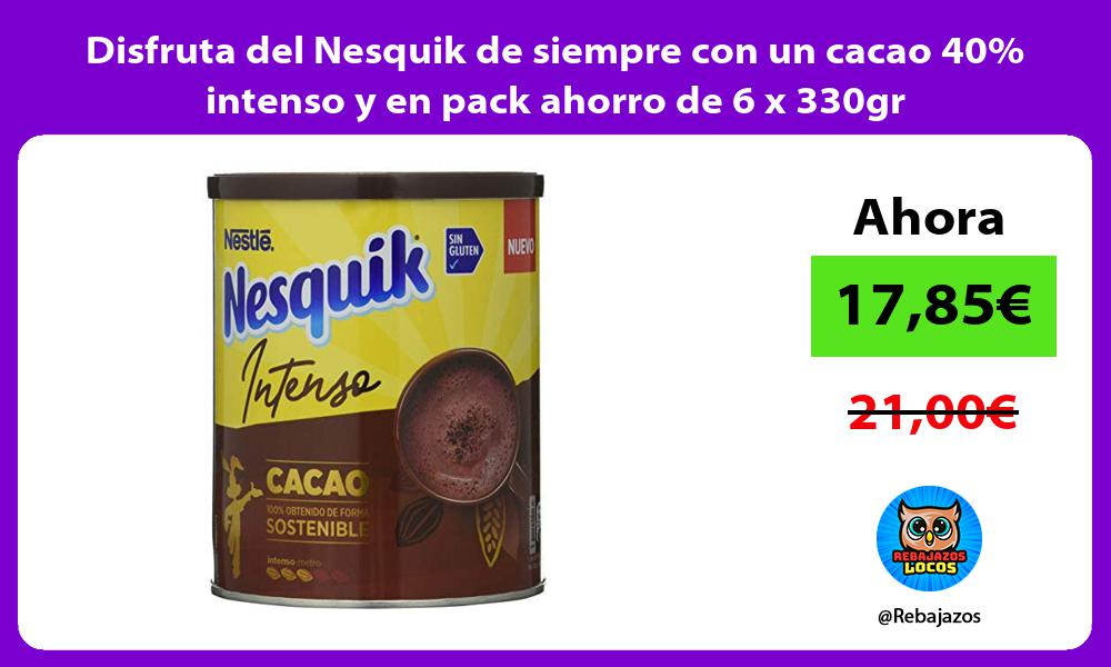 Disfruta del Nesquik de siempre con un cacao 40 intenso y en pack ahorro de 6 x 330gr