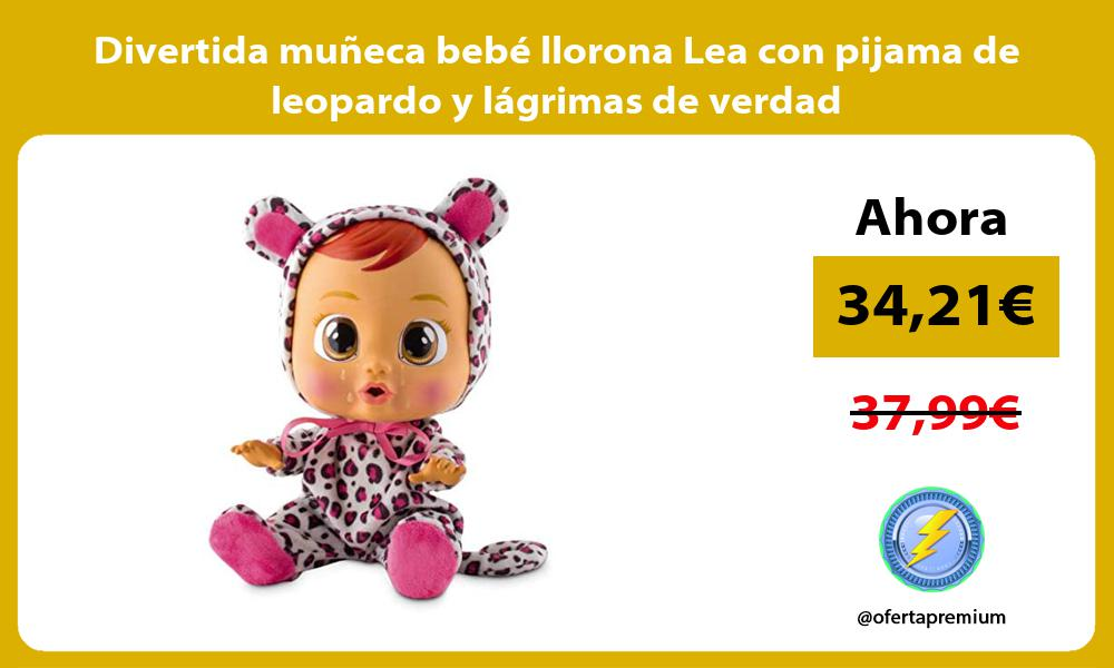 Divertida muneca bebe llorona Lea con pijama de leopardo y lagrimas de verdad