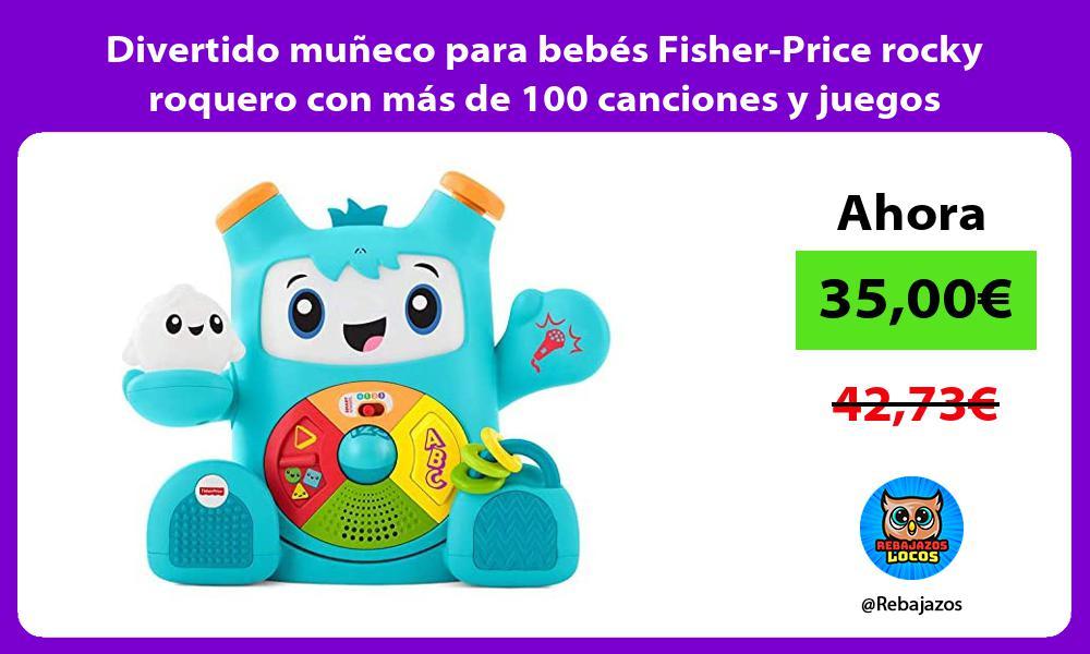 Divertido muneco para bebes Fisher Price rocky roquero con mas de 100 canciones y juegos