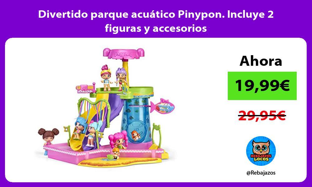 Divertido parque acuatico Pinypon Incluye 2 figuras y accesorios