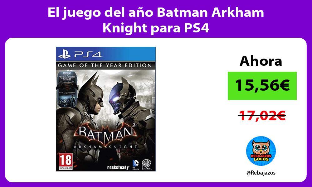 El juego del ano Batman Arkham Knight para PS4