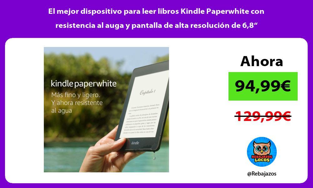 El mejor dispositivo para leer libros Kindle Paperwhite con resistencia al auga y pantalla de alta resolucion de 68