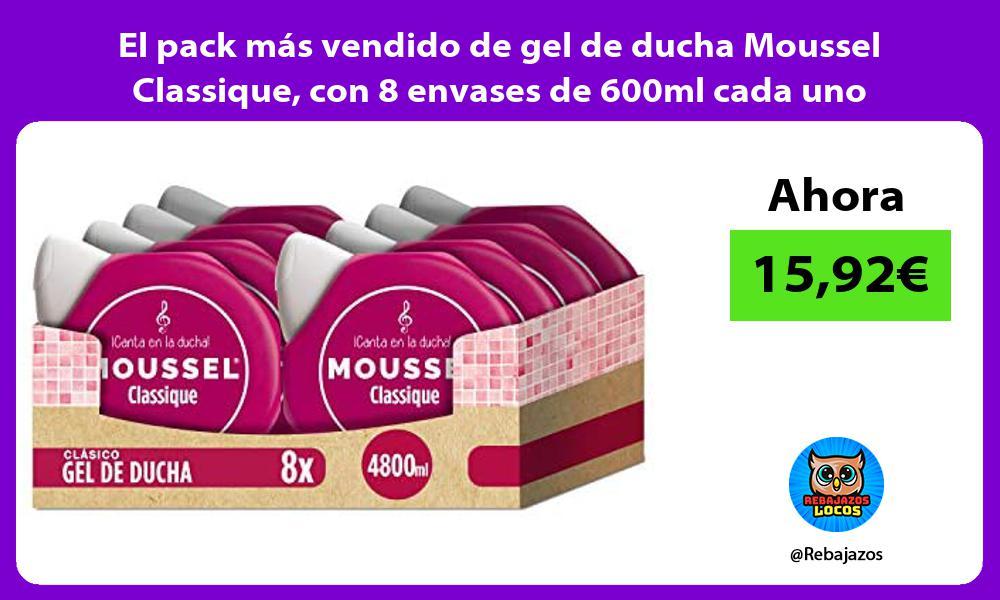 El pack mas vendido de gel de ducha Moussel Classique con 8 envases de 600ml cada uno