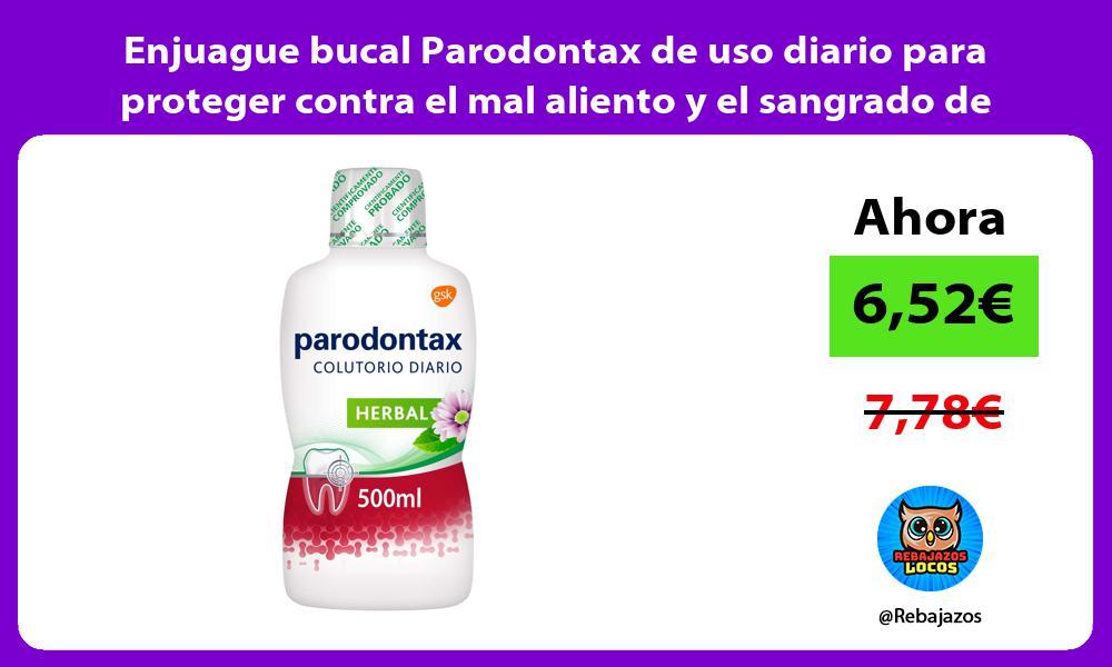 Enjuague bucal Parodontax de uso diario para proteger contra el mal aliento y el sangrado de encias