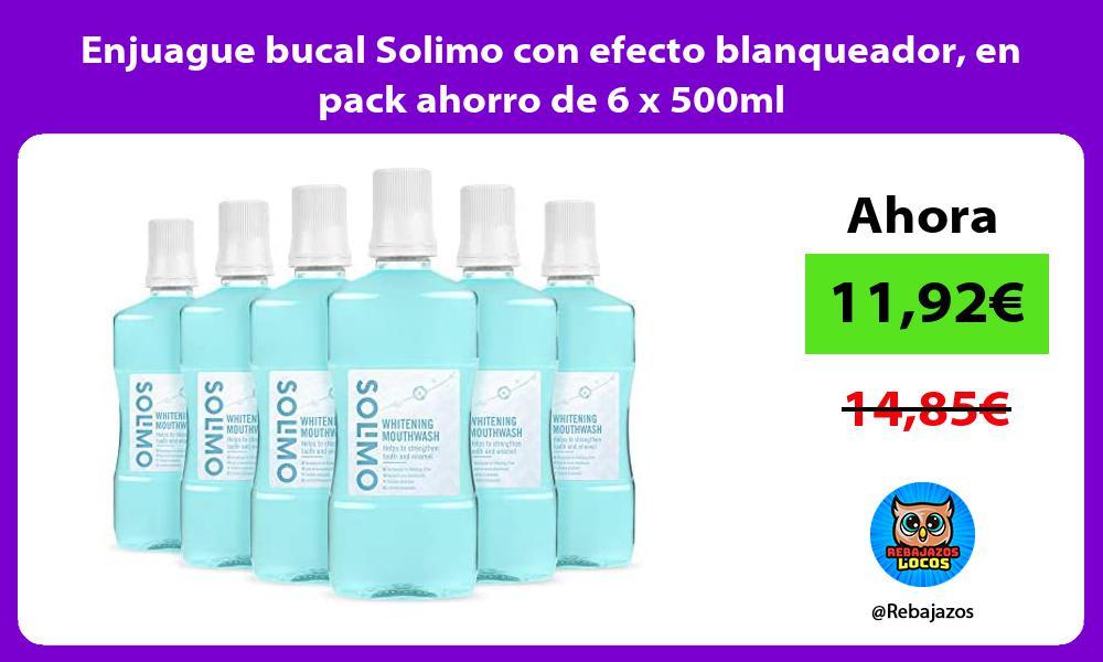 Enjuague bucal Solimo con efecto blanqueador en pack ahorro de 6 x 500ml