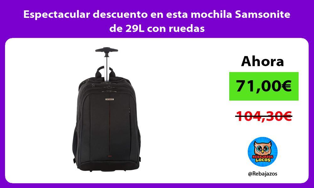 Espectacular descuento en esta mochila Samsonite de 29L con ruedas