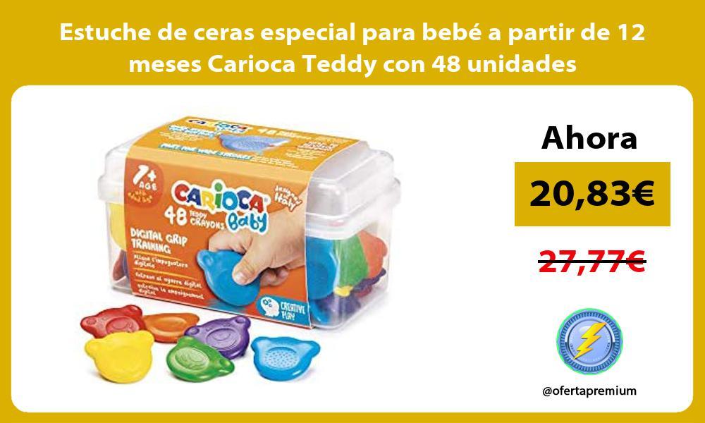 Estuche de ceras especial para bebe a partir de 12 meses Carioca Teddy con 48 unidades
